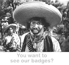 No Stinking Badges